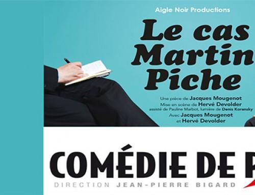 Le cas Martin Piche à la Comédie de Paris