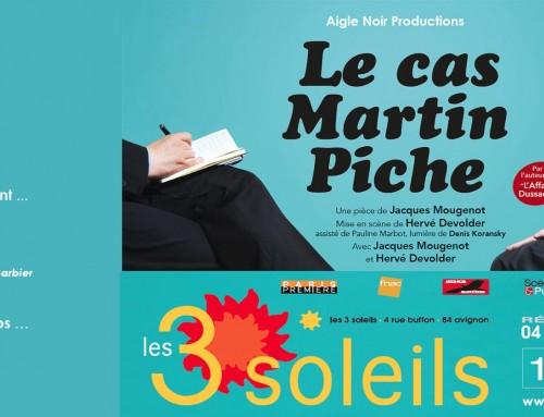 Le Cas Martin Piche au Festival OFF d'Avignon du 6 au 29 Juillet